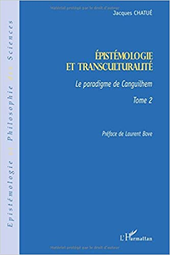 Livres gratuits en ligne Epistémologie et transculturalité : Tome 2 Le paradigme de Canguilhem pdf, epub ebook
