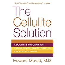 The Cellulite Solution: A Doctor's Program for Losing Lumps, Bumps, Dimples, and Stretch Marks
