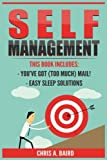 Self Management: 2 Manuscripts - You've Got (Too Much) Mail!, Easy Sleep Solutions (Email, Sleep, Life Hacking, Healthy Living)