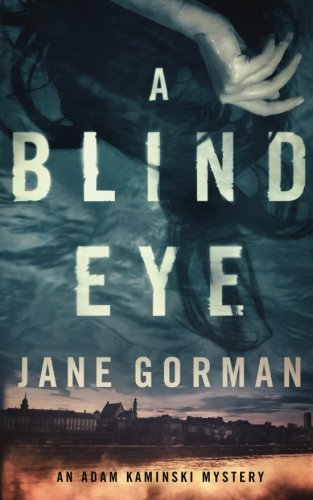 A Blind Eye: An Adam Kaminski Mystery (Adam Kaminski Mysteries) (Volume 1)