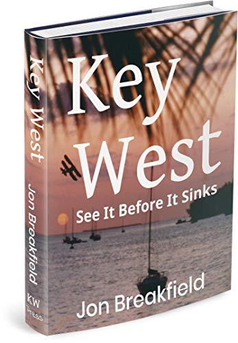 KEY WEST: See It Before It Sinks