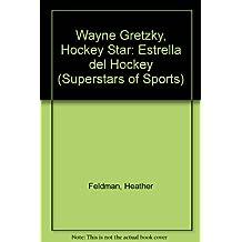 Wayne Gretzky, Hockey Star: Estrella del Hockey