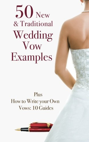 50 New & Traditional Wedding Vow Examples: Plus How to Write Your Own Vows: 10 Guides