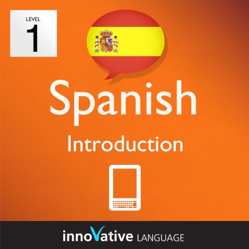 Learn Spanish - Level 1: Introduction to Spanish Volume 1 (Enhanced Version): Lessons 1-25 with Audio (Innovative Language Series - Learn Spanish from Absolute Beginner to Advanced) (English Edition)