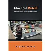 NoFail Retail: Merchandising Techniques for Stores