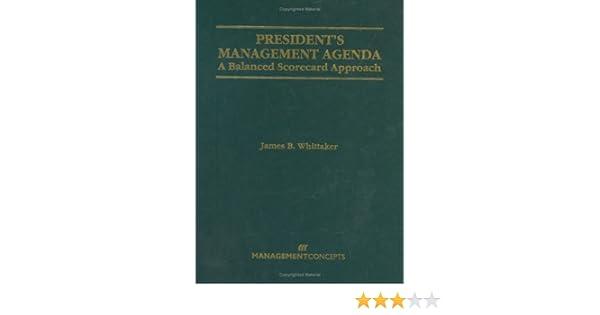 Presidents Management Agenda: A Balanced Scorecard Approach ...