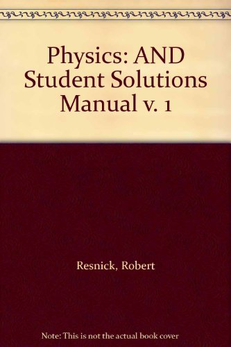 Physics: AND Student Solutions Manual v. 1