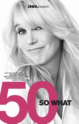 50 So What Dutch Edition Kindle Edition By Linda De Mol