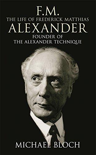 FM - The Life of Frederick Matthias Alexander