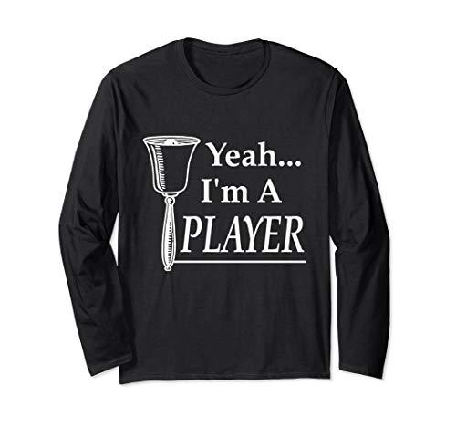 Yeah I'm A Player, Percussion Jokes, Playing Handbells Meme Long Sleeve T-Shirt