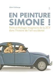En peinture, Simone ! par Alain Créhange