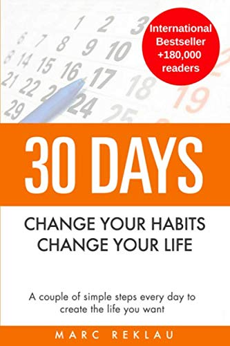 30 Days - Change your habits, Change your life: A couple of -