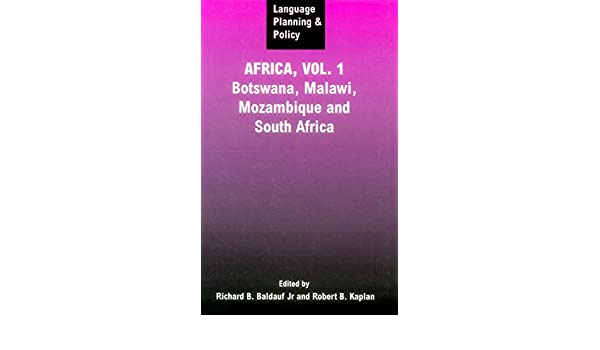 Language Planning and Policy in Africa: Botswana, Malawi, Mozambique and South Africa