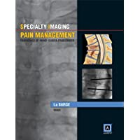 Specialty Imaging: Pain Management: Essentials of Image-Guided Procedures: Published by Amirsys