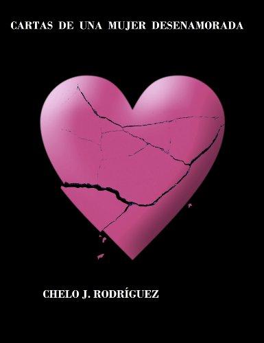 Descargar Libro Cartas De Una Mujer Desenamorada Chelo J. RodrÍguez