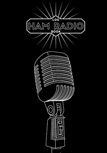 Ham Radio Log Book: Operator Station Journal for Amateur Radio | Notebook for Serious Operators | Keep track, Record Communications & Contacts | Gift for Amateur Radio & Friend & Family.