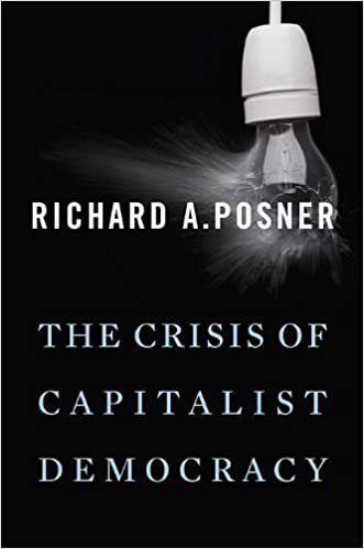 Book The Crisis of Capitalist Democracy by Richard A. Posner (2011-11-30)
