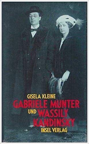 gabriele mnter und wassily kandinsky biographie eines paares german edition gisela kleine 9783458160908 amazoncom books - Wassily Kandinsky Lebenslauf