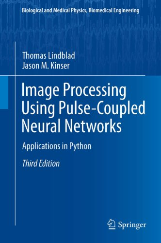 Download Image Processing using Pulse-Coupled Neural Networks: Applications in Python (Biological and Medical Physics, Biomedical Engineering) Pdf