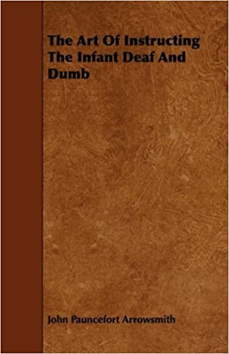 Book The Art Of Instructing The Infant Deaf And Dumb by Arrowsmith John Pauncefort (2010-03-11)