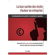 la face cachée des droits d'auteur en entreprise: les rémunérations des salariés et consultants en question (French Edition)
