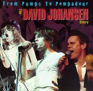From Pumps to Pompadours: David Johansen Story by David Johansen