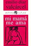 img - for Mi mam  me ama book / textbook / text book