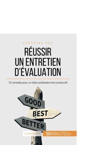 Réussir un entretien d'évaluation: 10 conseils pour un bilan professionnel constructif (French Edition) pdf epub