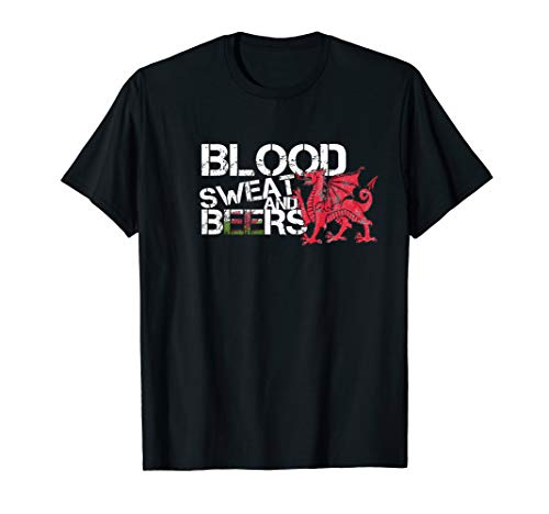 d2095886017 Blood Sweat Beers Shirt Wales Flag Rugby Six Nations