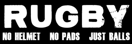 Rugby No Helmet - No Pads - Just Balls Bumper Sticker (funny...