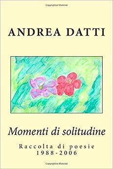 Book Momenti di solitudine: Raccolta di poesie 1988-2006