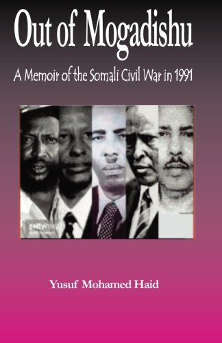 Out of Mogadishu: A Memoir of the Civil War in 1991