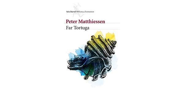 Amazon Far Tortuga Spanish Edition Ebook Peter Matthiessen