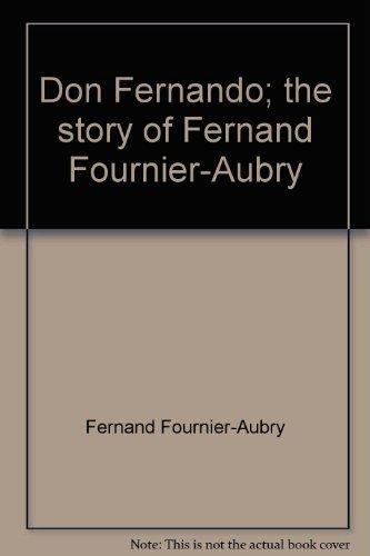 Don Fernando;: The story of Fernand Fournier-Aubry (Fernand Leaf)