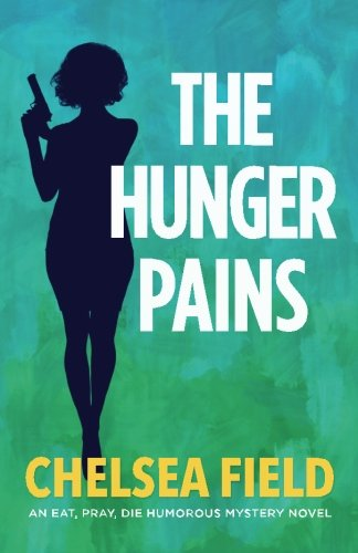The Desire Pains (An Eat, Pray, Die Humorous Mystery) (Volume 2)