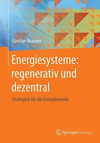 energiesysteme-regenerativ-und-dezentral-strategien-fr-die-energiewende