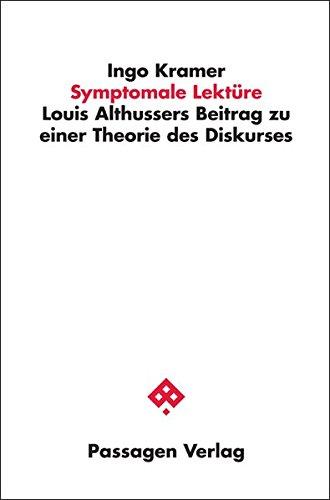 Symptomale Lektüre: Louis Althussers Beitrag zu einer Theorie des Diskurses (Passagen Philosophie)