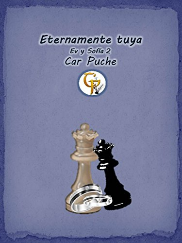 Eternamente tuya (Ev y Sofía nº 2) (Spanish Edition) by [Puche