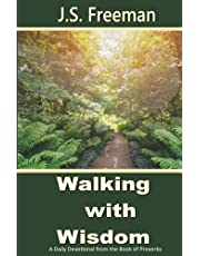 Walking with Wisdom: A Daily Devotional from the Book of Proverbs