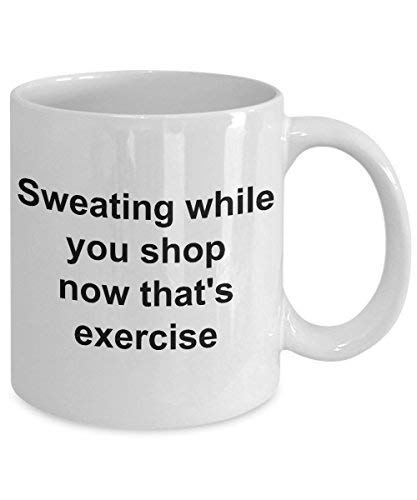So Sweating While You Shop Now Thats Exercise Dont Forget To Shop Requires To Walk And Walking Is Cardio Why Exercise?