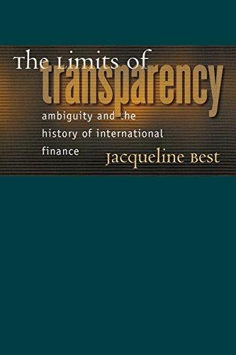 The Limits of Transparency: Ambiguity and the History of International Finance (Cornell Studies in Money)