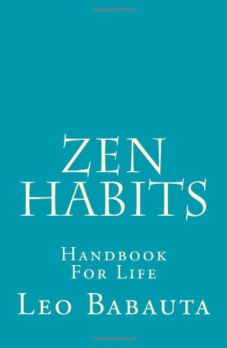 Zen Habits: Handbook For Life