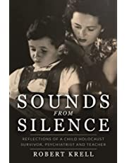 Sounds from Silence: Reflections of a Child Holocaust Survivor, Psychiatrist and Teacher