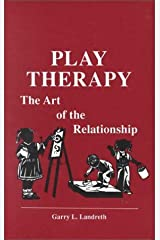 Play Therapy: The Art Of The Relationship by Garry L. Landreth (1991-05-01) Hardcover