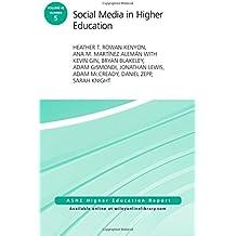 Social Media in Higher Education: ASHE Higher Education Report, Volume 42, Number 5 (J-B ASHE Higher Education...