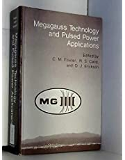 Megagauss Technology and Pulsed Power Applications