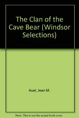 The Clan of the Cave Bear (Windsor Selections)
