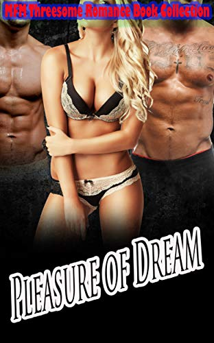 Pleasure of Dream: MFM Threesome Romance Book Collection