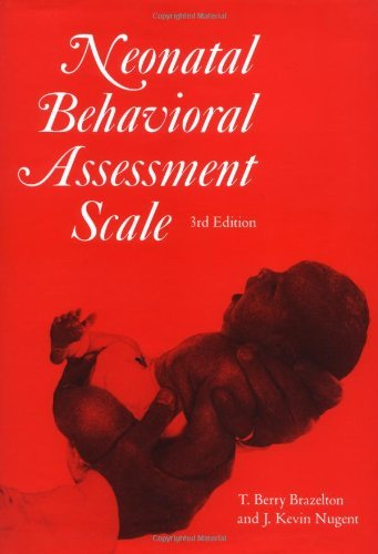 Neonatal Behavioral Assessment Scale by T. Berry Brazelton (1995-01-15)