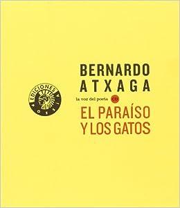 El Paraíso Y Los Gatos (Poesía): Amazon.es: Bernardo Atxaga ...